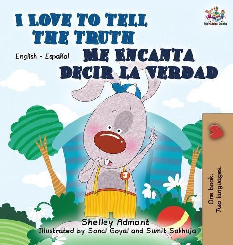 I Love to Tell the Truth Me Encanta Decir la Verdad: English Spanish Bilingual Edition - English Spanish Bilingual Collection (Hardback)