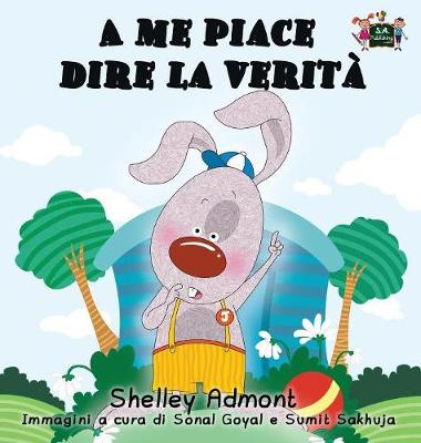 A Me Piace Dire La Verit: I Love to Tell the Truth (Italian Edition) - Italian Bedtime Collection (Hardback)