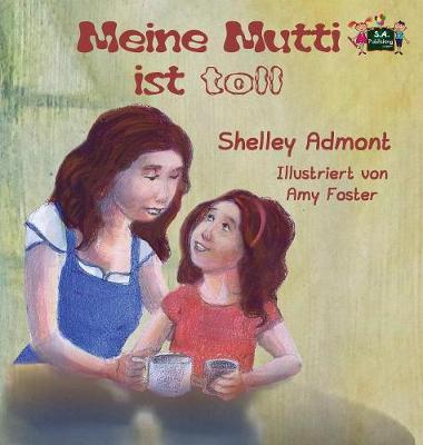 Meine Mutti ist toll: My Mom is Awesome (German Edition) - German Bedtime Collection (Hardback)