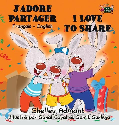 J'Adore Partager I Love to Share: French English Bilingual Edition - French English Bilingual Collection (Hardback)