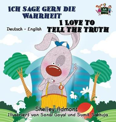 Ich sage gern die Wahrheit I Love to Tell the Truth: German English Bilingual Edition - German English Bilingual Collection (Hardback)