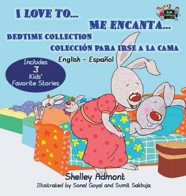 I Love To... Me Encanta...: Bedtime Collection Coleccion Para Irse a la Cama (English Spanish Bilingual Edition) - English Spanish Bilingual Collection (Hardback)