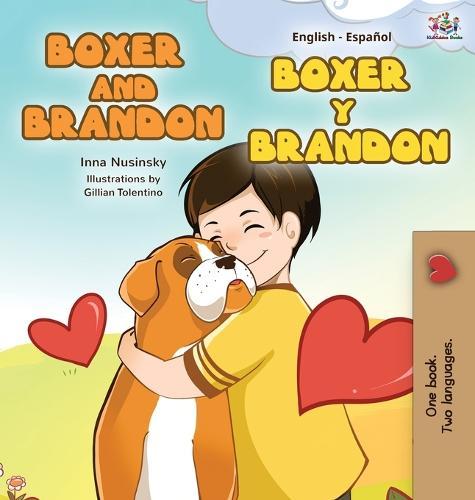Boxer and Brandon Boxer y Brandon: English Spanish Bilingual Edition - English Spanish Bilingual Collection (Hardback)