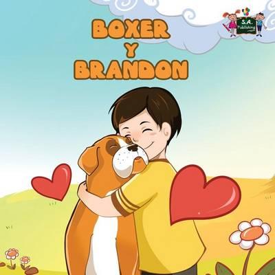 Boxer y Brandon: Boxer and Brandon (Spanish Edition) - Spanish Bedtime Collection (Paperback)