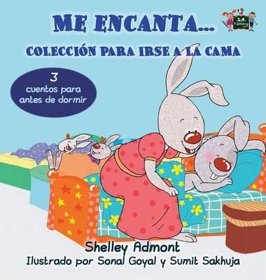 Me Encanta... Coleccion Para Irse a la Cama: I Love To... (Spanish Edition) - Spanish Bedtime Collection (Hardback)
