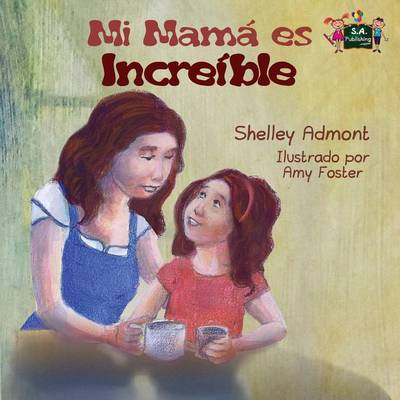 My Mom is Awesome: Spanish Edition - Spanish Bedtime Collection (Paperback)