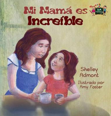 My Mom is Awesome: Spanish Edition - Spanish Bedtime Collection (Hardback)