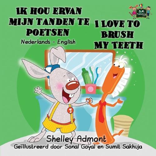 Ik hou ervan mijn tanden te poetsen I Love to Brush My Teeth: Dutch English Bilingual Edition - Dutch English Bilingual Collection (Paperback)