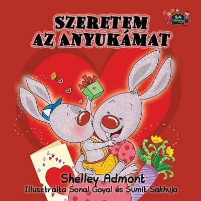I Love My Mom: Hungarian Edition - Hungarian Bedtime Collection (Paperback)