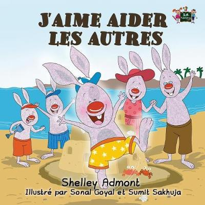 J'aime aider les autres: I Love to Help (French Edition) - French Bedtime Collection (Paperback)