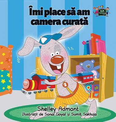 I Love to Keep My Room Clean: Romanian Edition - Romanian Bedtime Collection (Hardback)