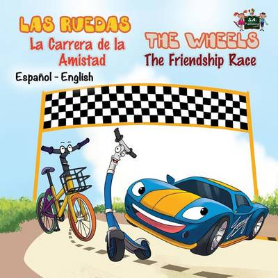 Las Ruedas- La Carrera de la Amistad the Wheels- The Friendship Race: Spanish English Bilingual Edition - Spanish English Bilingual Collection (Paperback)