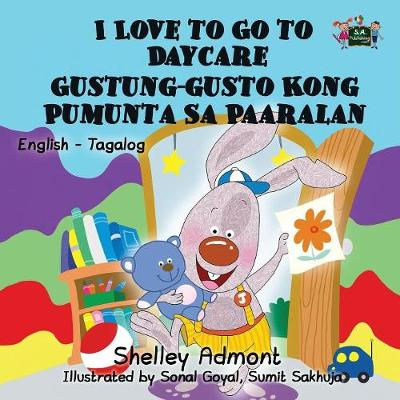 I Love to Go to Daycare: English Tagalog Bilingual Edition - English Tagalog Bilingual Collection (Paperback)