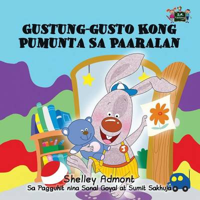 I Love to Go to Daycare: Tagalog Edition - Tagalog Bedtime Collection (Paperback)