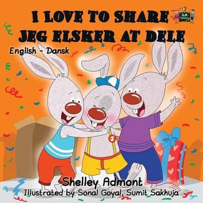 I Love to Share Jeg Elsker at Dele: English Danish Bilingual Edition - English Danish Bilingual Collection (Paperback)