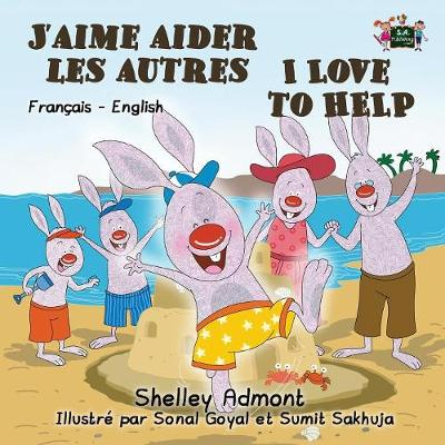 J'Aime Aider Les Autres I Love to Help: French English Bilingual Edition - French English Bilingual Collection (Paperback)