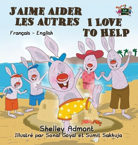 J'Aime Aider Les Autres I Love to Help: French English Bilingual Edition - French English Bilingual Collection (Hardback)