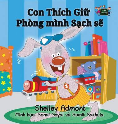 I Love to Keep My Room Clean: Vietnamese Edition - Vietnamese Bedtime Collection (Hardback)
