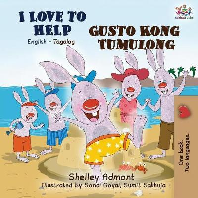 I Love to Help Gusto Kong Tumulong: English Tagalog Bilingual Edition - English Tagalog Bilingual Collection (Paperback)