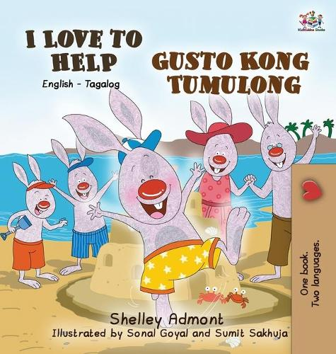 I Love to Help Gusto Kong Tumulong: English Tagalog Bilingual Edition - English Tagalog Bilingual Collection (Hardback)