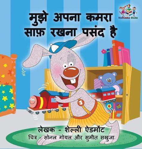 I Love to Keep My Room Clean: Hindi Edition - Hindi Bedtime Collection (Hardback)