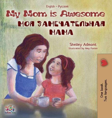 My Mom is Awesome: English Russian Bilingual Edition - English Russian Bilingual Collection (Hardback)
