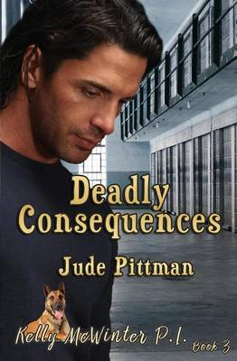 Deadly Consequences - Kelly McWinter Pi 3 (Paperback)