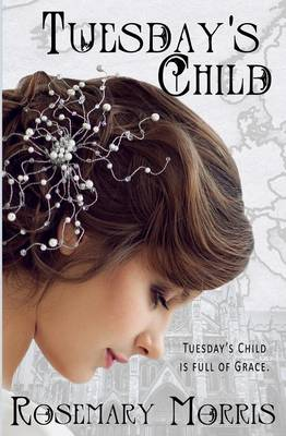 Tuesday's Child - Heroines Born on Different Days of the Week. 3 (Paperback)