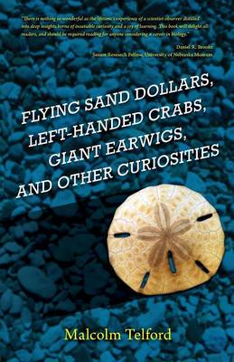 Flying Sand Dollars, Left-Handed Crabs, Giant Earwigs, and Other Curiosities (Paperback)