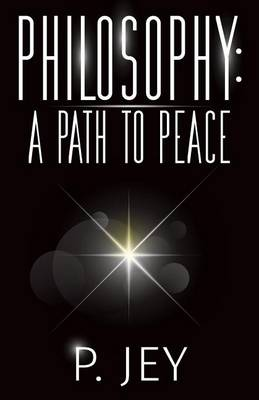 Philosophy: A Path to Peace (Paperback)