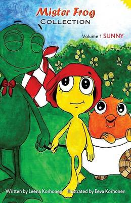 Mister Frog Collection: Volume 1 Sunny - Mister Frog Collection 1 (Paperback)