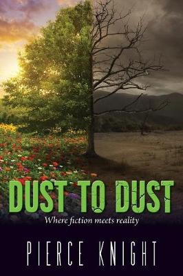 Dust to Dust: Where Fiction Meets Reality (Paperback)