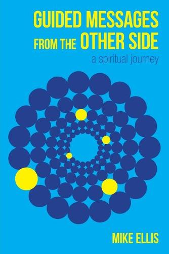 Guided Messages from the Other Side: (a Spiritual Journey) (Paperback)