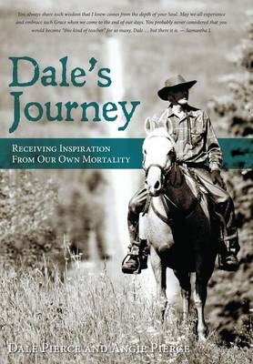 Dale's Journey: Receiving Inspiration from Our Own Mortality (Hardback)