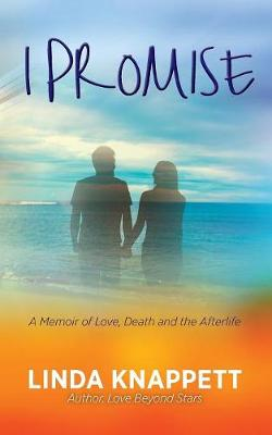 I Promise: A Memoir of Love, Death and the Afterlife (Paperback)