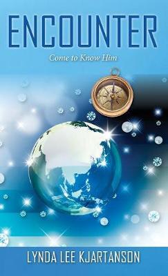 Encounter: Come to Know Him (Hardback)