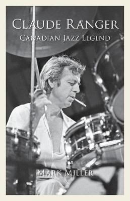 Claude Ranger: Canadian Jazz Legend (Paperback)