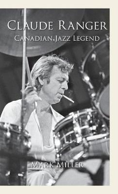 Claude Ranger: Canadian Jazz Legend (Hardback)