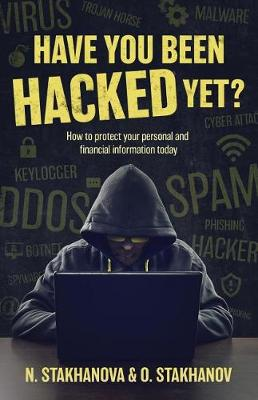 Have You Been Hacked Yet?: How to protect your personal and financial information today (Paperback)