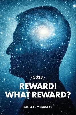2035 - Reward! What Reward? (Paperback)