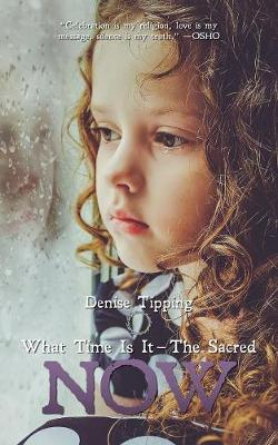 What Time Is It: The Sacred Now (Paperback)
