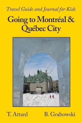 Going to Montr�al & Qu�bec City: Travel Guide and Journal for Kids (Paperback)