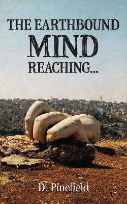 The Earthbound Mind Reaching... (Paperback)