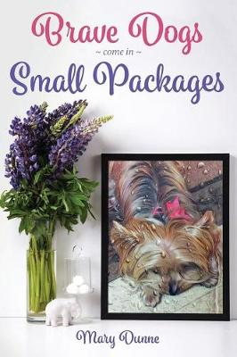 Brave Dogs Come in Small Packages (Paperback)