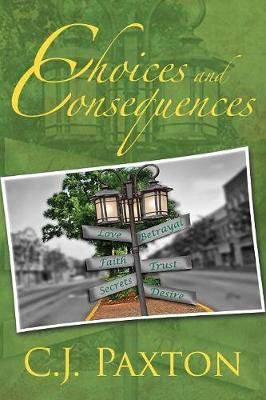 Choices and Consequences (Paperback)