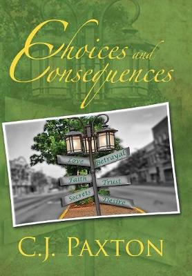 Choices and Consequences (Hardback)