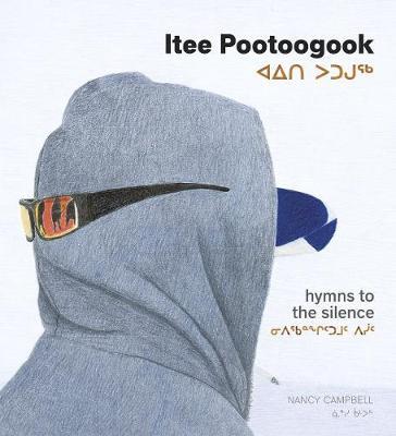 Itee Pootoogook: Hymns to the Silence (Hardback)
