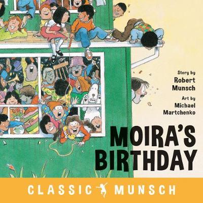 Moira's Birthday - Classic Munsch (Hardback)