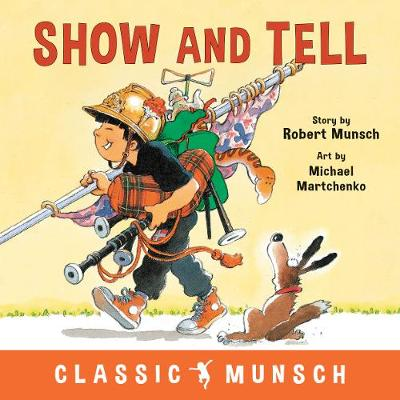 Show and Tell - Classic Munsch (Hardback)