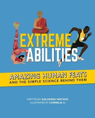 Extreme Abilities: Amazing Human Feats and the Simple Science Behind Them (Paperback)